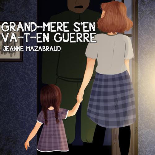 Grand-Mère s'en va-t-en guerre