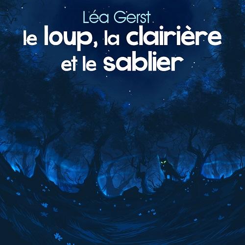 Image de Le Loup, la clairière et le sablier